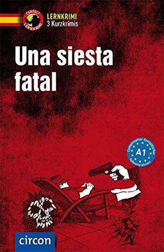 Una siesta fatal: Spanisch A1 (Compact Lernkrimi - Kurzkrimis)