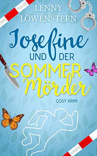 Josefine und der Sommermörder: Cosy Krimi (Josefine Bachs erster Fall) (Eine Hutmacherin ermittelt 1)