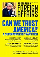 Can We Trust America?: Australian Foreign Affairs 8