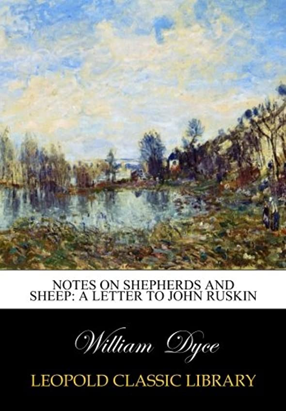 膨らみ拾うサラミNotes on Shepherds and Sheep: A Letter to John Ruskin