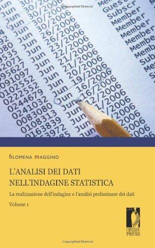 L'analisi dei dati nell'indagine statistica. Con CD-ROM. La realizzazione dell'indagine e l'analisi preliminare dei dati (Vol. 1)