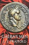 Galba's Men: The Four Emperors Series: Book II