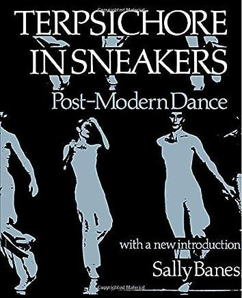 Terpsichore in Sneakers: Post-Modern Dance (Wesleyan Paperback) by Sally Banes(1987-06-15)