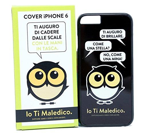 Io Ti Maledico Cover iPhone 6 Ti Auguro di Brillare