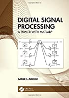 Digital Signal Processing: A Primer With MATLAB Front Cover