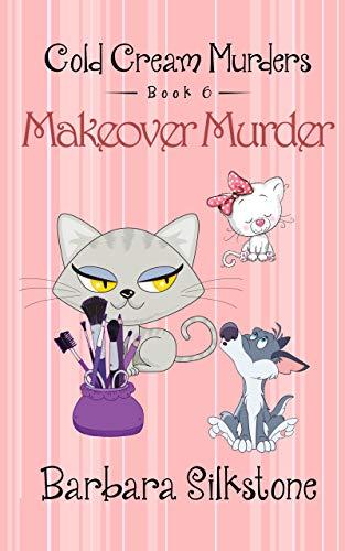 MAKEOVER MURDER: COLD CREAM MURDERS - Book 6