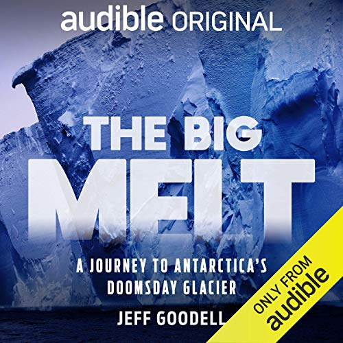 The Big Melt Audiobook By Jeff Goodell cover art