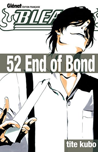 Bleach - Tome 52: End of Bond