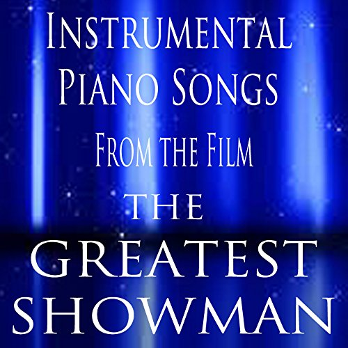 Instrumental Piano Songs (From the Film 'The Greatest Showman')
