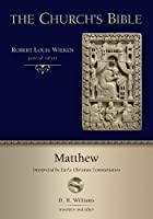 Matthew: Interpreted by Early Christian Commentators (The Church's Bible)