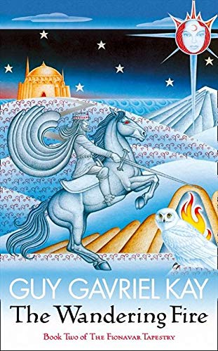 THE WANDERING FIRE: The Fionavar Tapestry Book Two