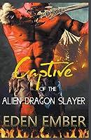 Captive of the Alien Dragon Slayer