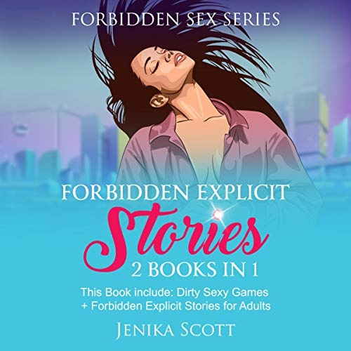 Forbidden Explicit Stories: 2 Books in 1: Dirty Sexy Games + Forbidden Explicit Stories for Adults Titelbild