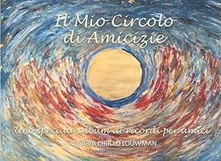 Il Mio Circolo di Amicizie: Uno speciale album di ricordi per amici - con domande da compilare alternate a dipinti (Wow No...