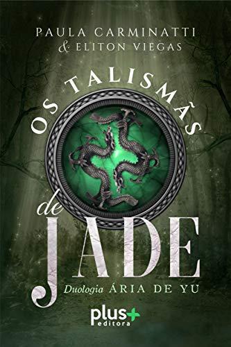 Os talismãs de jade (Ária de Yu Livro 1)