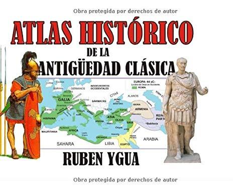 ATLAS HISTÓRICO: DE LA ANTIGÜEDAD CLASICA