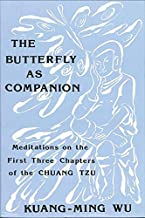 The Butterfly as Companion: Meditations on the First Three Chapters of the Chuang-Tzu (SUNY Series in Religious Studies)