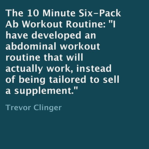 The 10 Minute Six-Pack Ab Workout Routine audiobook cover art