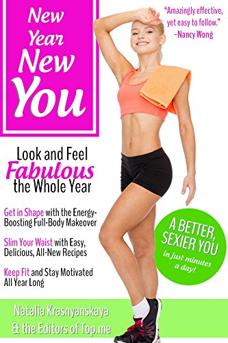 New Year, New You: Look and Feel Fabulous the Whole Year (Top.me Weightloss Workouts Book 2) (English Edition)
