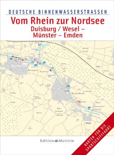 Deutsche Binnenwasserstrassen: Vom Rhein zur Nordsee / Duisburg/Wesel – Münster – Emden: Deutsche Binnenwasserstraßen 5