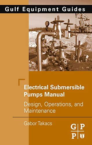 Electrical Submersible Pumps Manual: Design, Operations, and Maintenance (Gulf Equipment Guides)