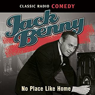 Jack Benny: No Place Like Home audiobook cover art