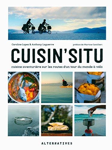 petit un compact Cuisin'situ: Aventures culinaires autour du monde en vélo