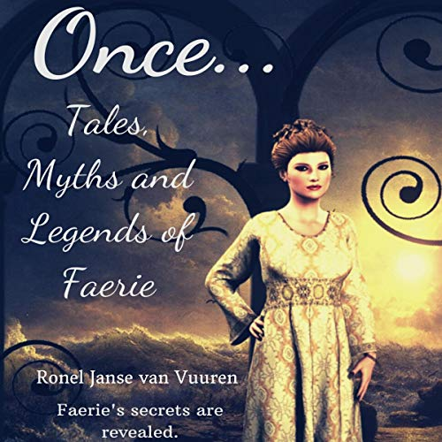 Once...: Tales, Myths and Legends of Faerie audiobook cover art