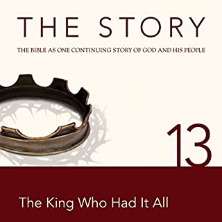 The Story, NIV: Chapter 13 - The King Who Had It All (Dramatized) cover art