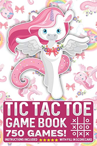 Tic Tac Toe Game Book 750 Puzzles: Cute Unicorn Rainbows Pink Flowers With Instructions and...