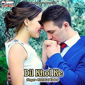 Dil Khol Ke