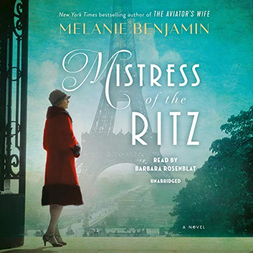 Mistress of the Ritz     A Novel              By:                                                                                                                                 Melanie Benjamin                               Narrated by:                                                                                                                                 Barbara Rosenblat                      Length: 11 hrs and 48 mins     Not rated yet     Overall 0.0