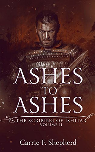 Ashes to Ashes (The Scribing of Ishitar Book 2)