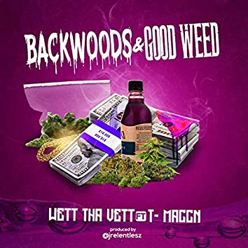 Backwoods & Good Weed (feat. T Maccn)