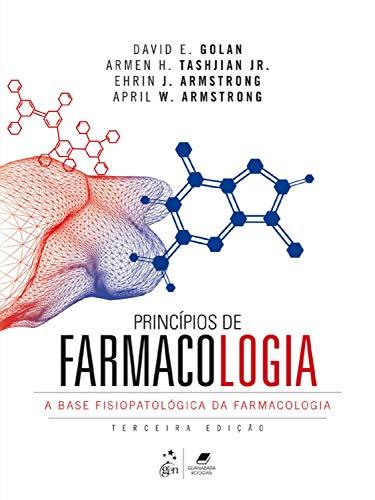 Princípios de Farmacologia - A Base Fisiopatológica da Farmacologia