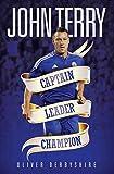 John Terry - Captain, Leader, Champion (English Edition)
