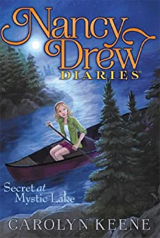 Secret at Mystic Lake (Nancy Drew Diaries Book 6) by [Carolyn Keene]