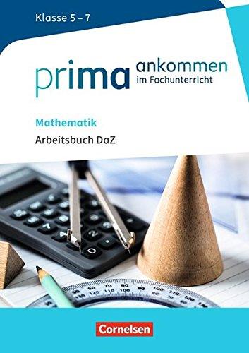 Prima ankommen: Mathematik: Klasse 5-7 - Arbeitsbuch DaZ mit Lösungen