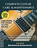 Complete Guitar Care & Maintenance: The Ultimate Owners Guide