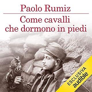 Come cavalli che dormono in piedi                   Di:                                                                                                                                 Paolo Rumiz                               Letto da:                                                                                                                                 Riccardo Mei                      Durata:  9 ore e 19 min     58 recensioni     Totali 4,6