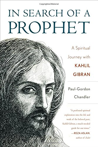 In Search of a Prophet: A Spiritual Journey with Kahlil Gibran (List Of Arab Countries In The World)