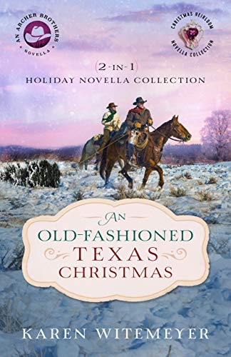 An Old-Fashioned Texas Christmas (The Archer Brothers Book #4): 2-in-1 Holiday Novella Collection