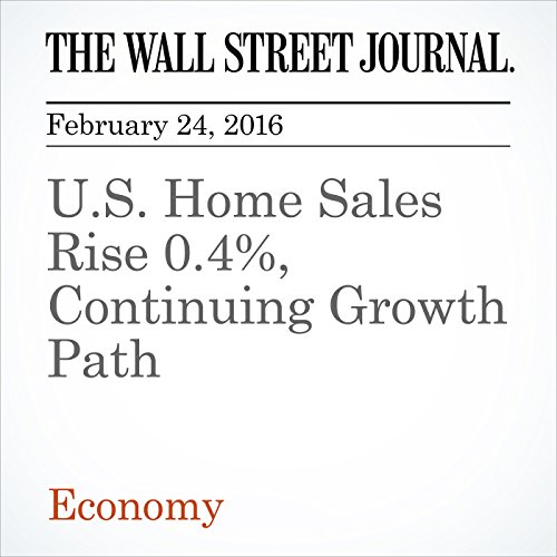 U.S. Home Sales Rise 0.4%, Continuing Growth Path cover art