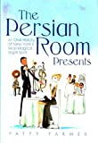 The Persian Room Presents by Patty Farmer (2013-01-16)