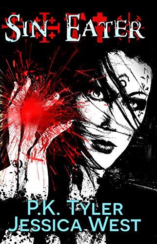 Book: Sin Eater (Complete First Season) - Dark Urban Fantasy Serial by P.K. Tyler & Jessica West