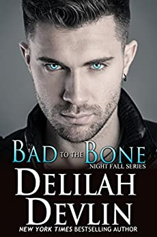 Bad to the Bone (Night Fall Book 10) by [Delilah Devlin]