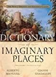 The Dictionary of Imaginary Places: The Newly Updated and Expanded Classic by Manguel. A. ( 2003 ) School & Library Binding