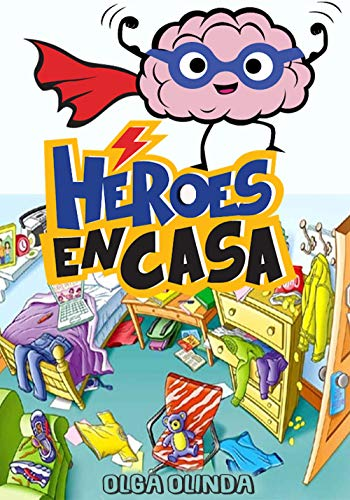 HÉROES EN CASA : Cuentos infantiles para niños de 4 a 12 años.