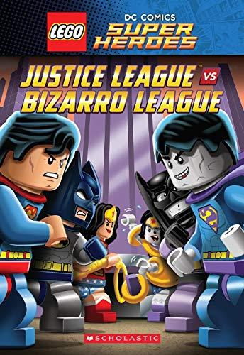 Justice League vs. Bizarro League (Lego DC Super Heroes: Chapter Book #1)