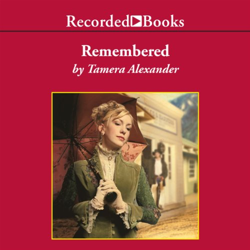 Remembered Audiobook By Tamera Alexander cover art